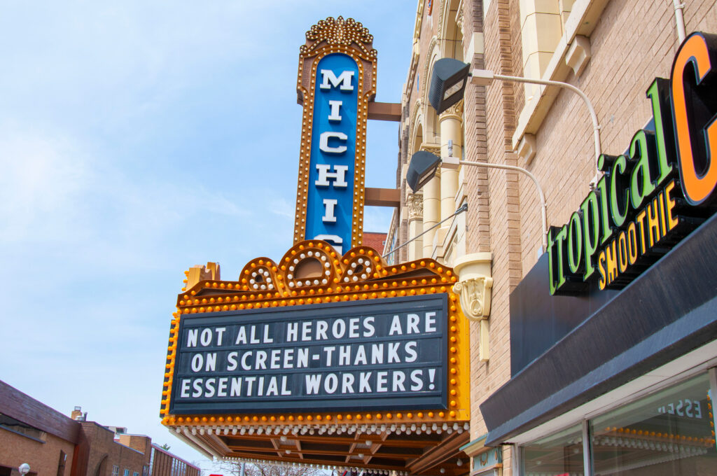 The marquee on the Michigan Theater in downtown Ann Arbor offers a message of thanks to essential workers April 27, 2020. (Photo by Henry Hedly, Michigan Medicine)