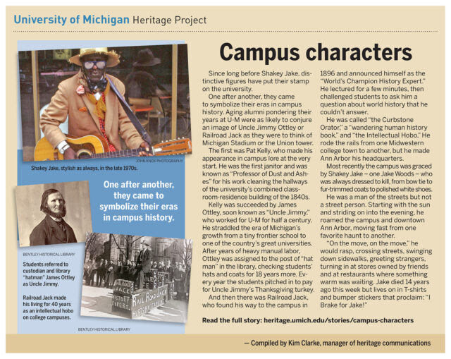 Long before Shakey Jake roamed Ann Arbor, students at U-M conducted affairs of the heart with a series of men who took on the status of human landmarks.One after another, they came to symbolize their eras in campus history. The first was Pat Kelly, who made his appearance in campus lore at the very start.