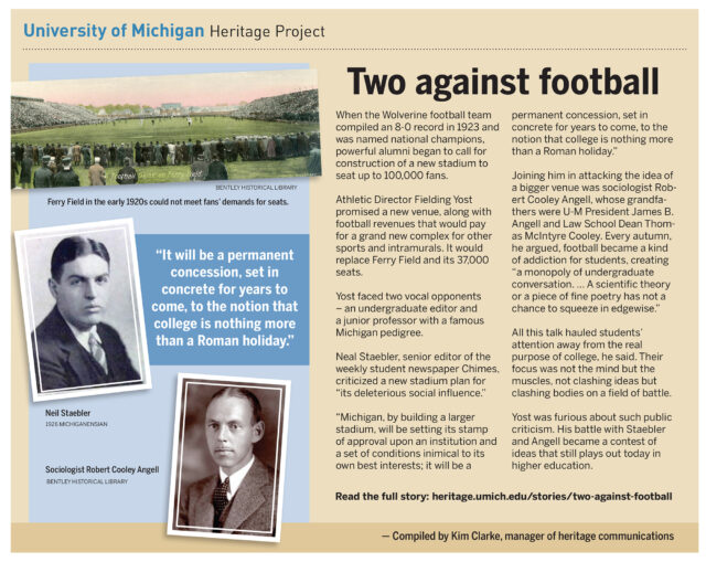 In the 1920s, Americans had gone nuts for college football, and a stadium race was under way. When Fielding Yost sought to build a larger stadium to replace Ferry Field, he did not have the support of two people in particular: Neil Staebler, editor of The Chimes, and sociologist Robert Cooley Angell.