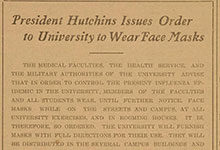 On Oct. 17, 1918, President Harry B. Hutchins issued a campuswide order to wear face masks to combat the influenza pandemic.